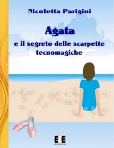 Agata e il segreto delle scarpette di Nicoletta Parigini