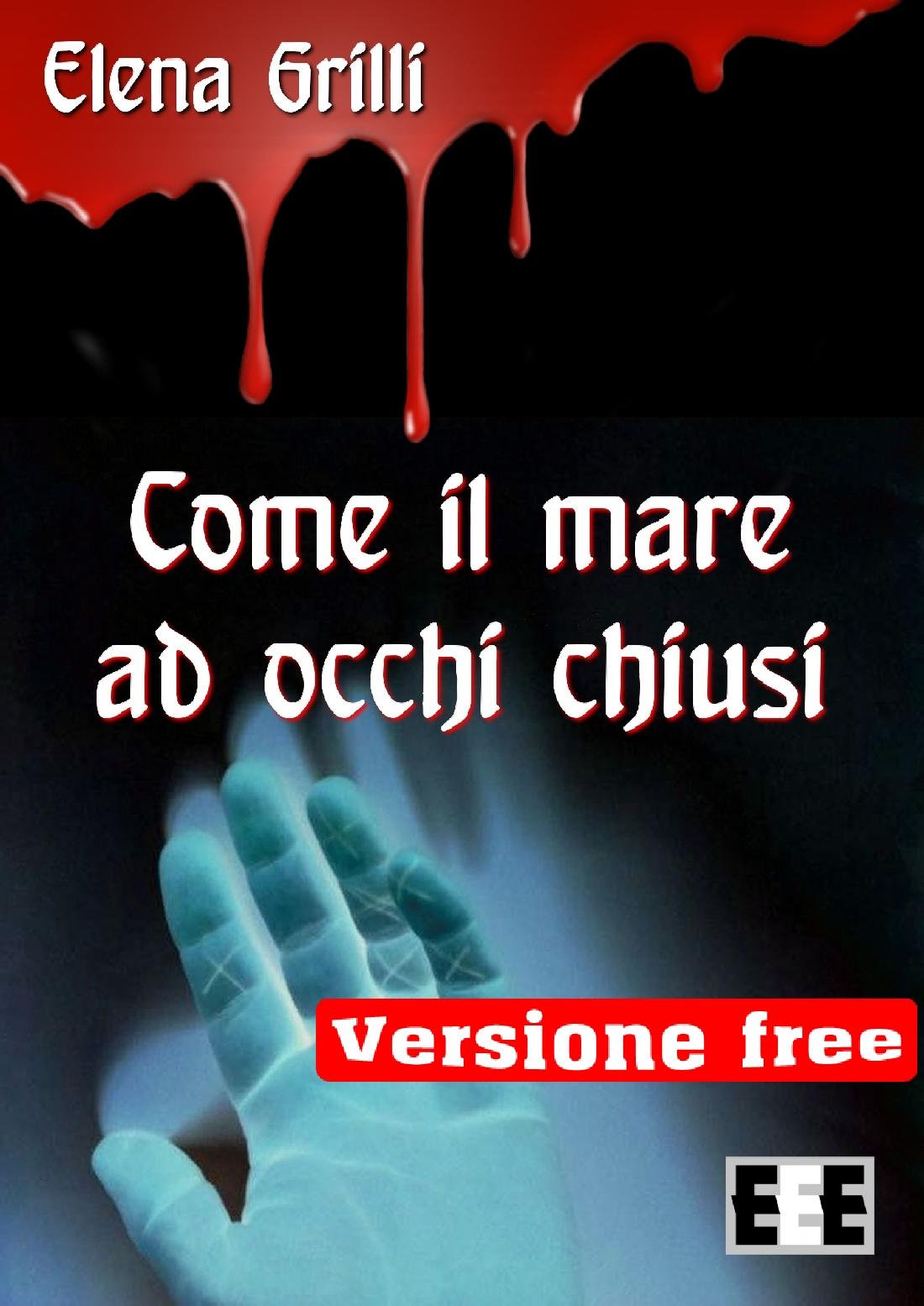 COME IL MARE AD OCCHI CHIUSI