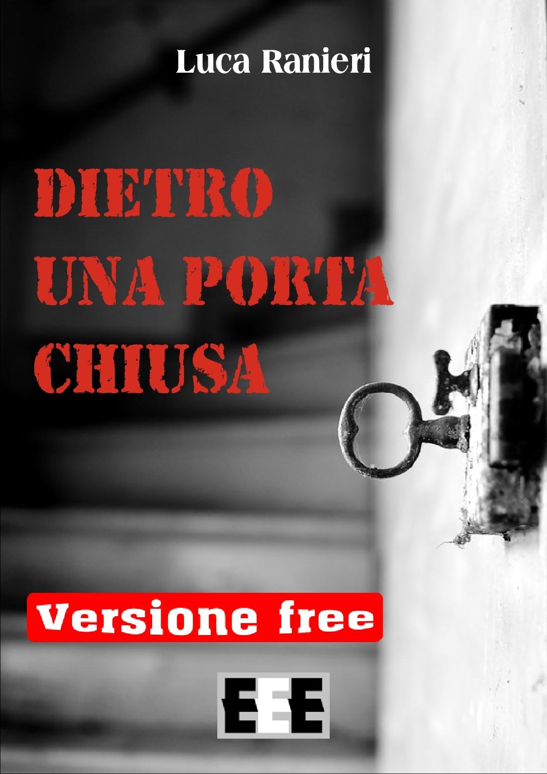 Dietro Una Porta Chiusa Versione Free Edizioni